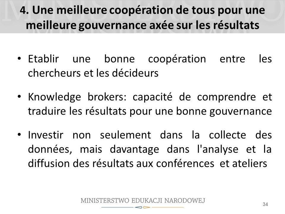 4. Une meilleure coopération de tous pour une meilleure gouvernance axée sur les résultats