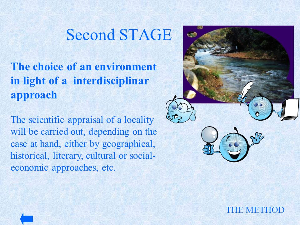 Second STAGE The choice of an environment in light of a interdisciplinar approach.