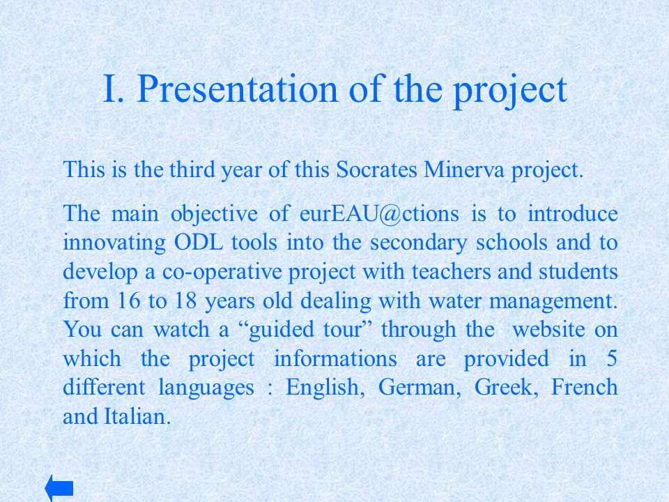 I. Presentation of the project