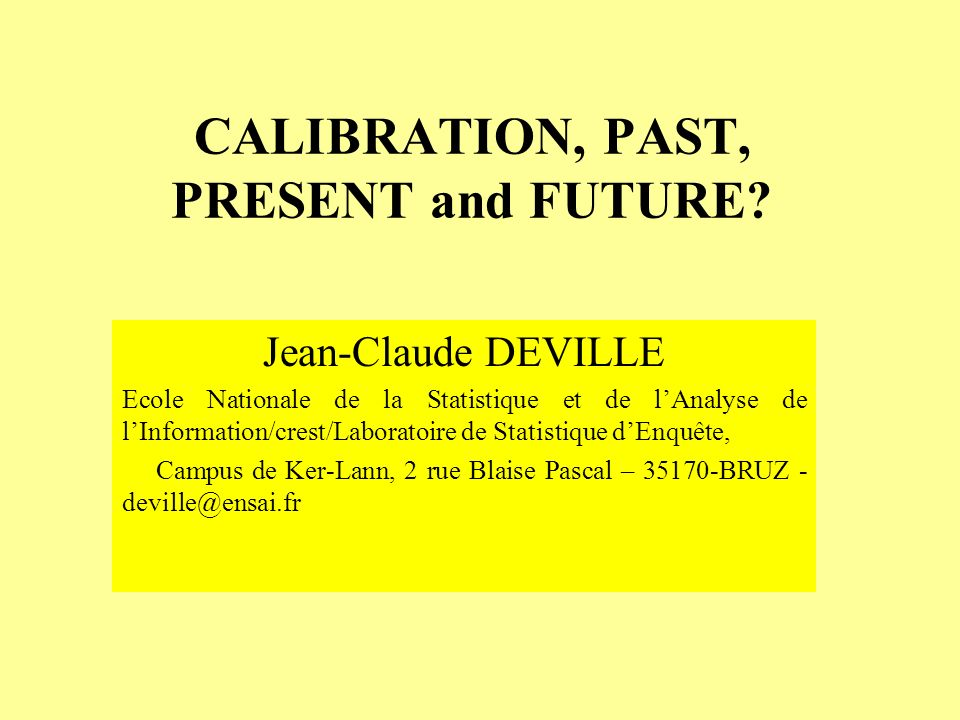 CALIBRATION, PAST, PRESENT and FUTURE