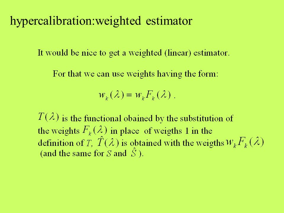 hypercalibration:weighted estimator