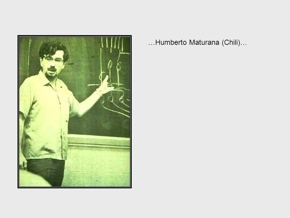 …Humberto Maturana (Chili)…