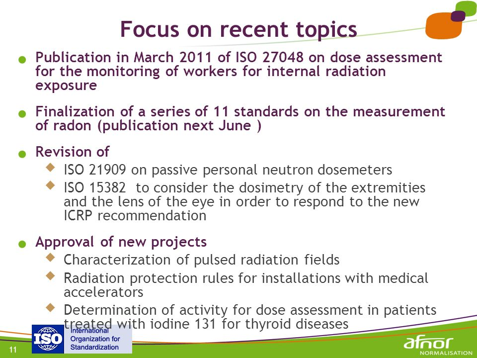 Focus on recent topics Publication in March 2011 of ISO 27048 on dose assessment for the monitoring of workers for internal radiation exposure.