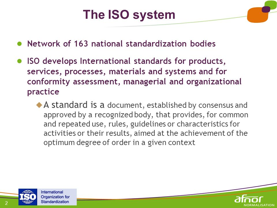 The ISO system Network of 163 national standardization bodies.