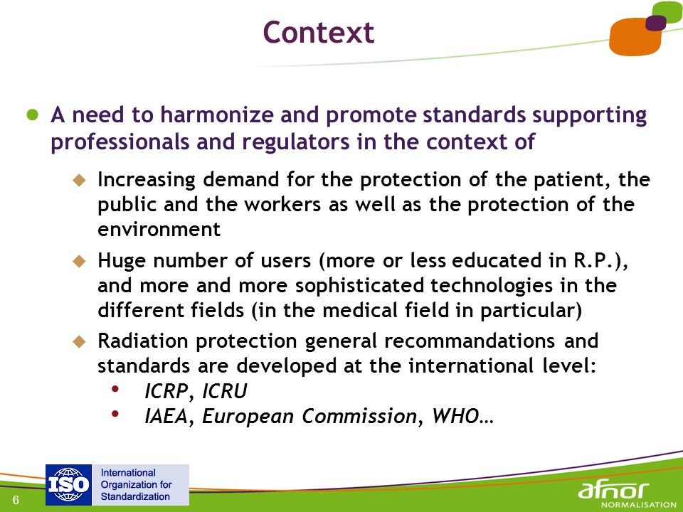 Context A need to harmonize and promote standards supporting professionals and regulators in the context of.