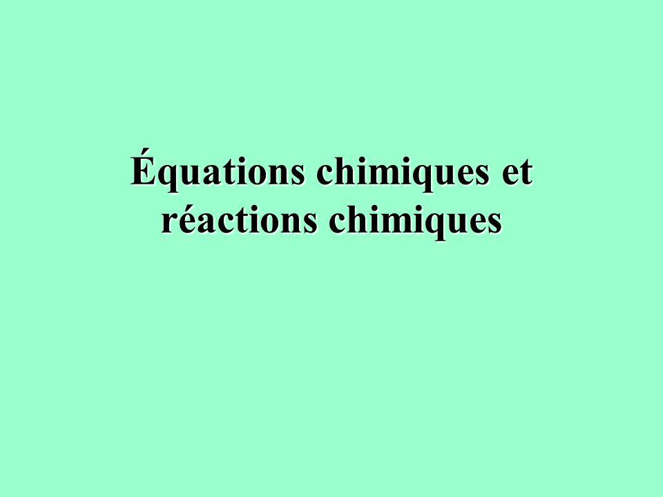 Équations chimiques et réactions chimiques