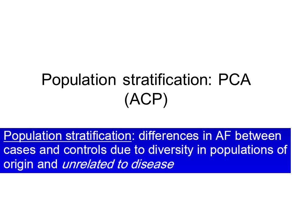 Population stratification: PCA (ACP)