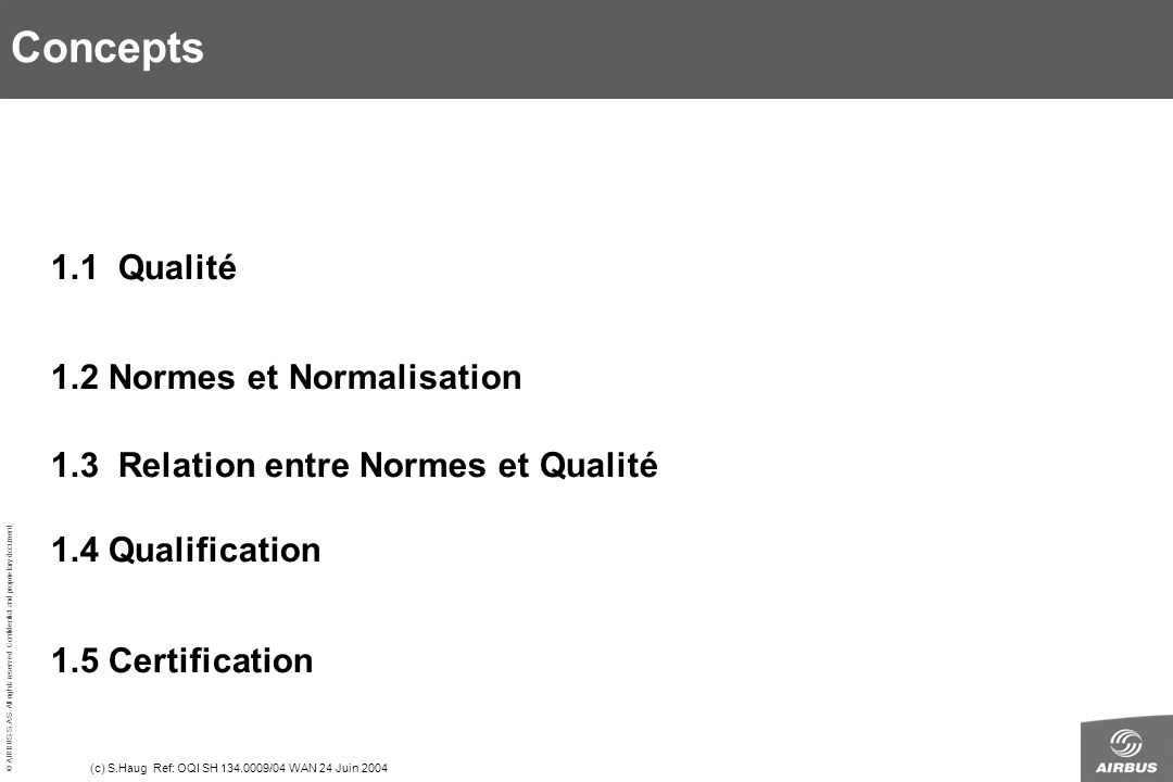 Concepts 1.1 Qualité 1.2 Normes et Normalisation