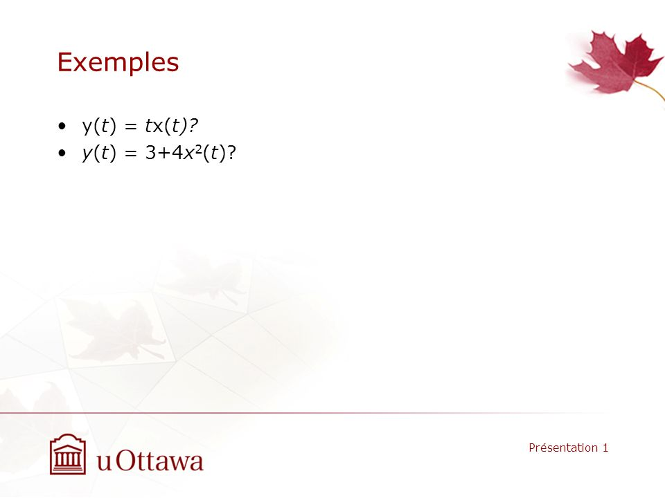 Exemples y(t) = tx(t) y(t) = 3+4x2(t) Présentation 1