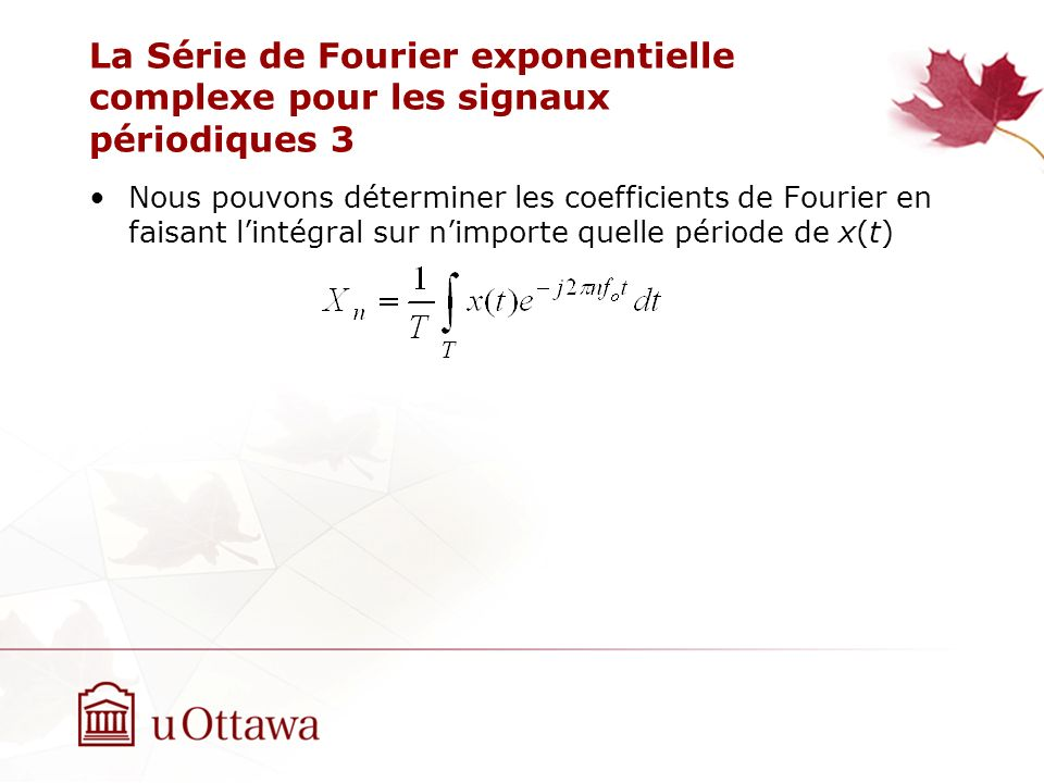 La Série de Fourier exponentielle complexe pour les signaux périodiques 3