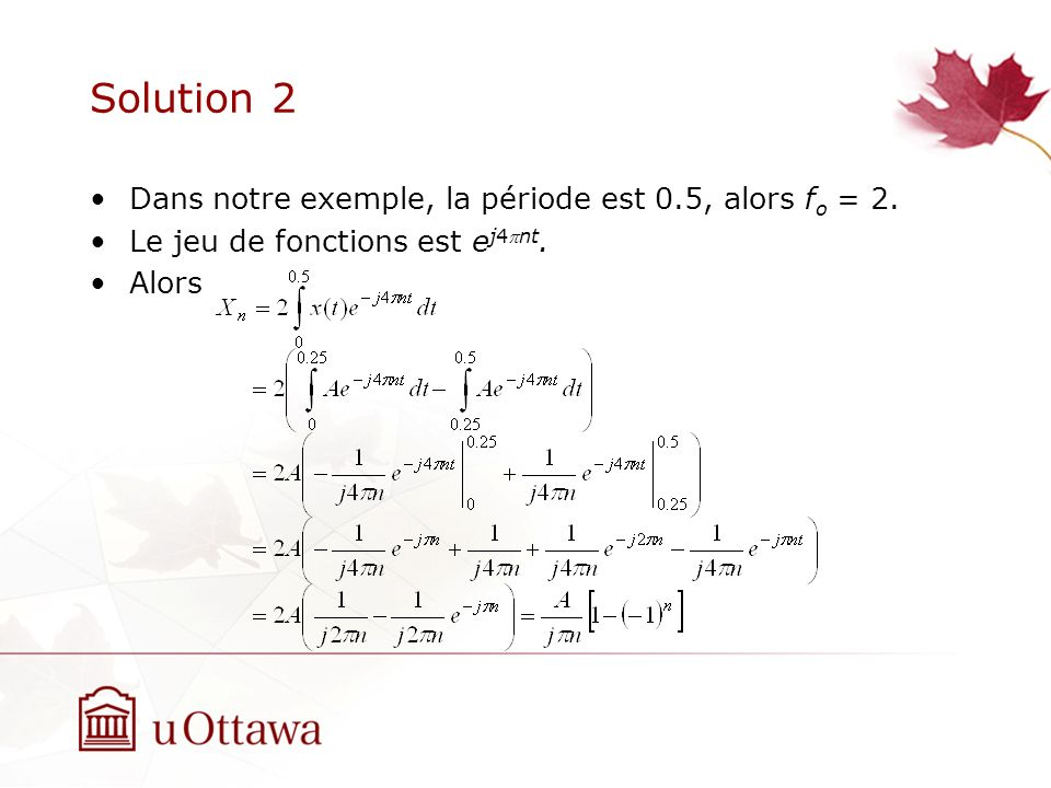 Solution 2 Dans notre exemple, la période est 0.5, alors fo = 2.