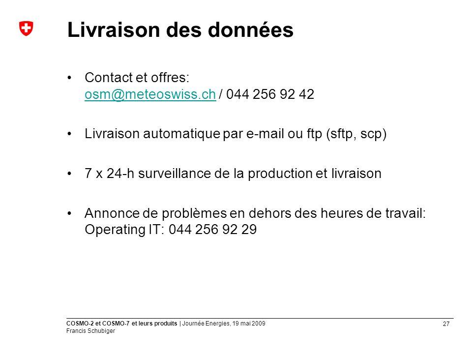 Livraison des données Contact et offres: osm@meteoswiss.ch / 044 256 92 42. Livraison automatique par e-mail ou ftp (sftp, scp)