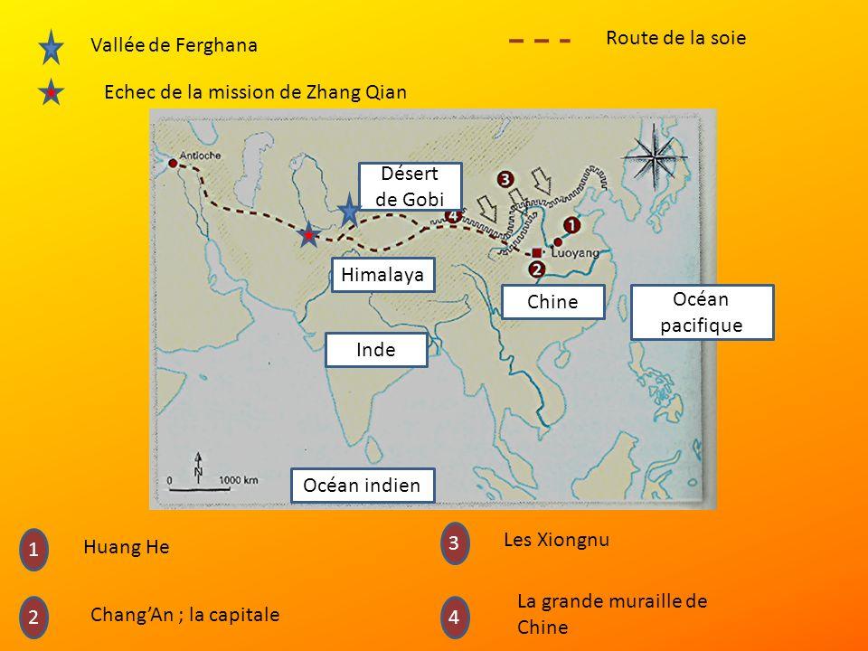 Route de la soie Vallée de Ferghana. Echec de la mission de Zhang Qian. Désert de Gobi. Himalaya.