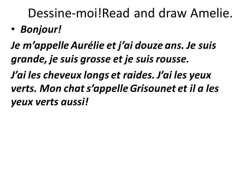 Dessine-moi!Read and draw Amelie.
