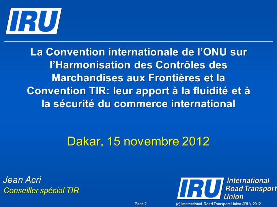 La Convention internationale de l'ONU sur l'Harmonisation des Contrôles des Marchandises aux Frontières et la Convention TIR: leur apport à la fluidité et à la sécurité du commerce international