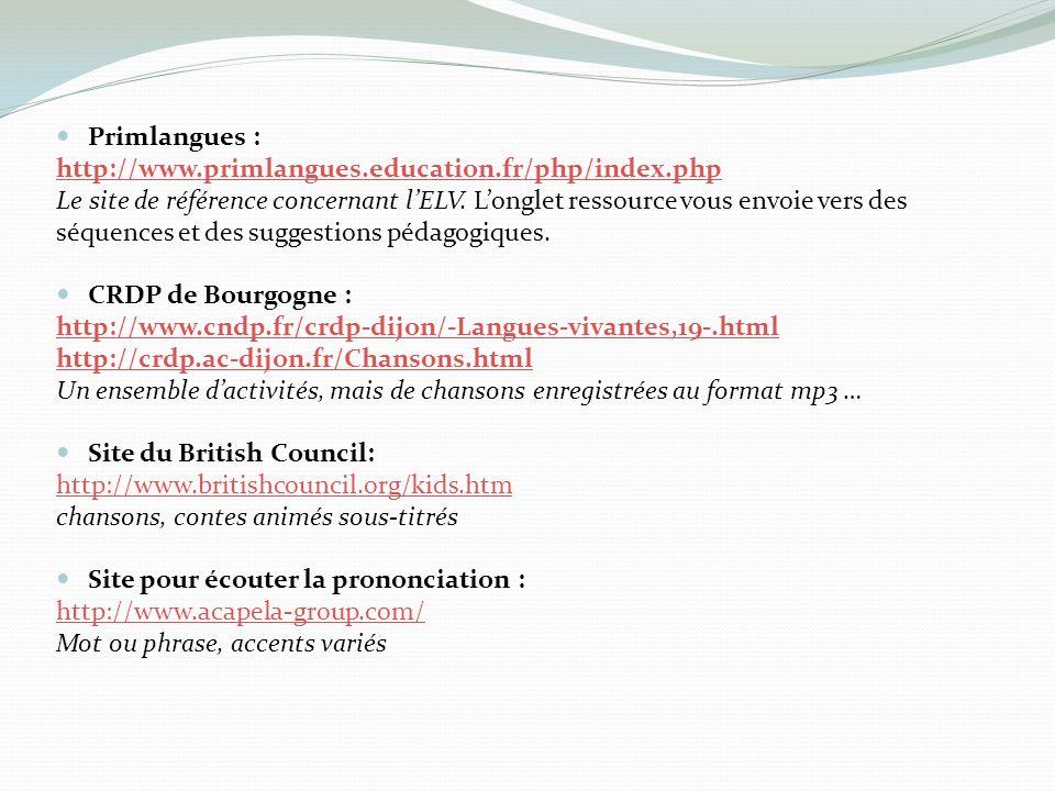 Primlangues : http://www.primlangues.education.fr/php/index.php. Le site de référence concernant l'ELV. L'onglet ressource vous envoie vers des.
