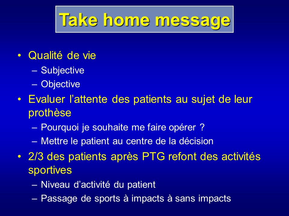 Take home message Qualité de vie