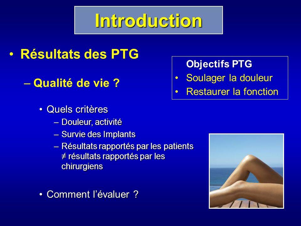 Introduction Résultats des PTG Qualité de vie Soulager la douleur