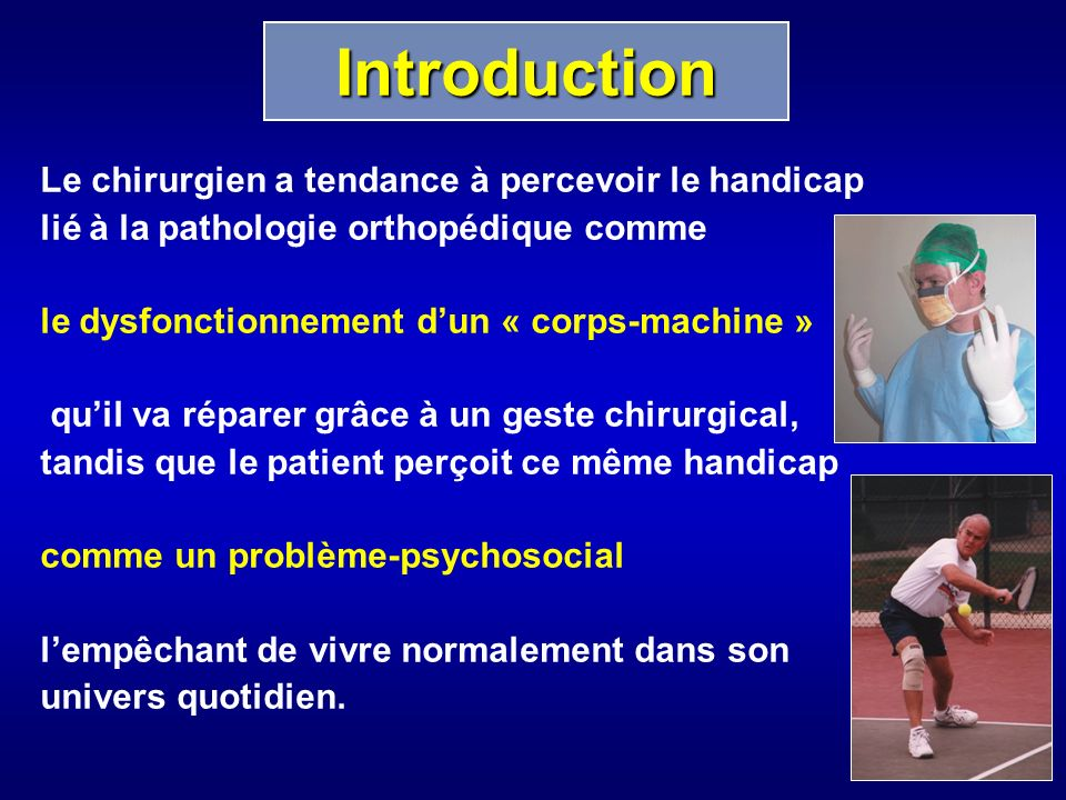 Introduction Le chirurgien a tendance à percevoir le handicap