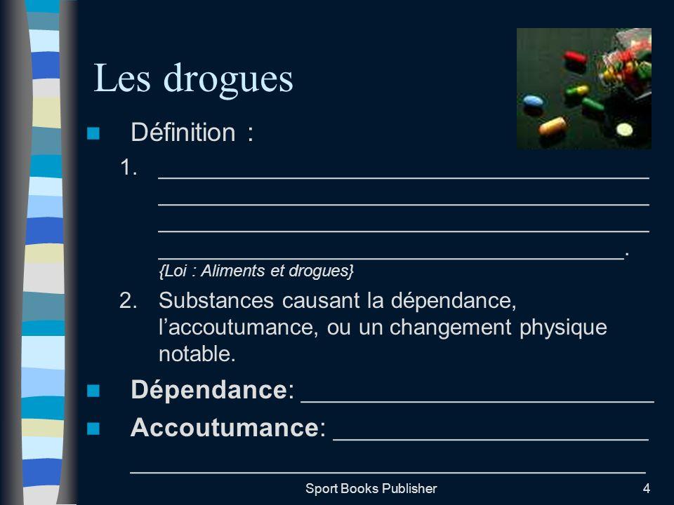 Les drogues Définition : Dépendance: ____________________________