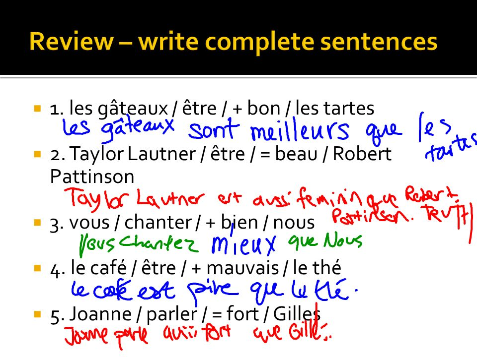 Review – write complete sentences