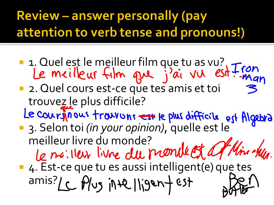 Review – answer personally (pay attention to verb tense and pronouns!)
