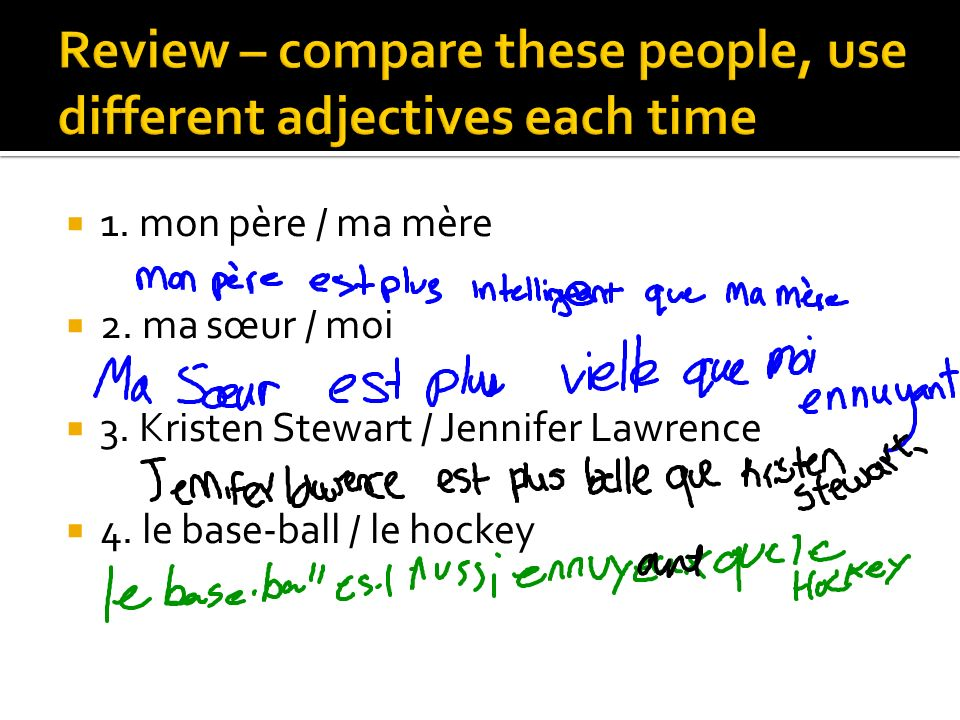 Review – compare these people, use different adjectives each time