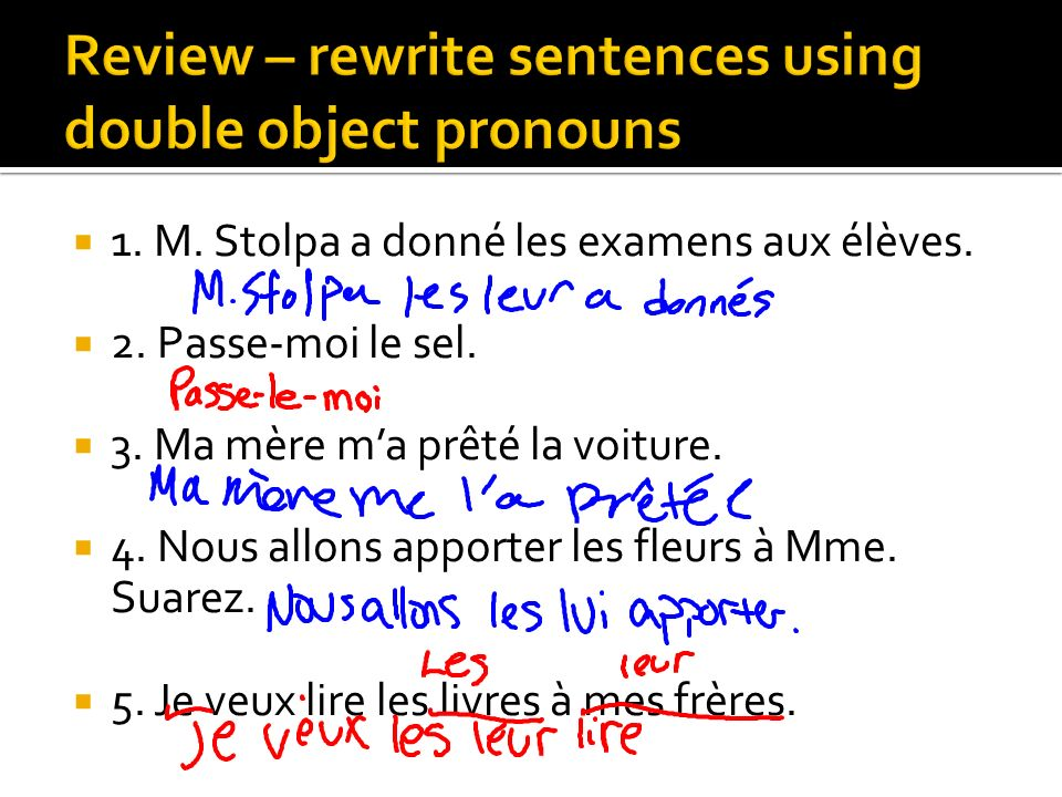 Review – rewrite sentences using double object pronouns