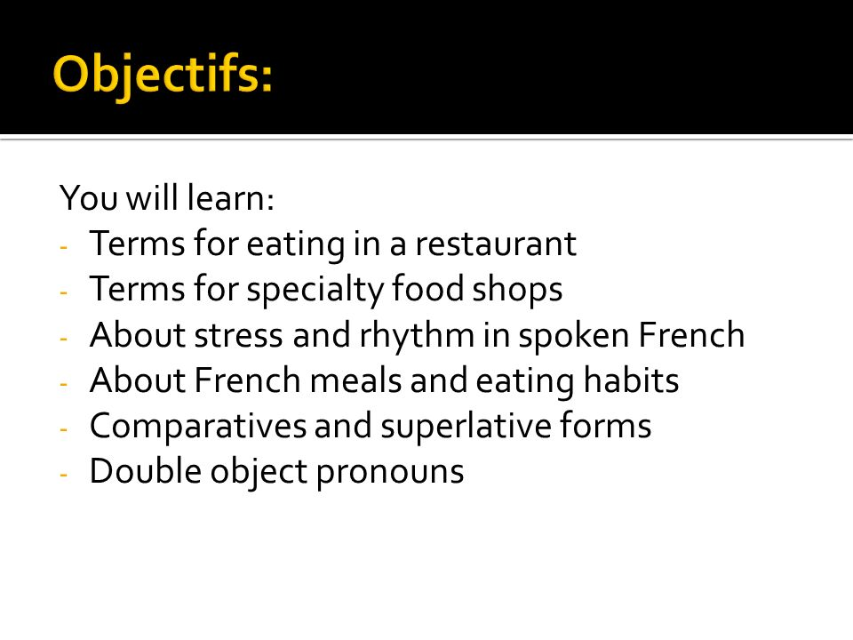 Objectifs: You will learn: Terms for eating in a restaurant