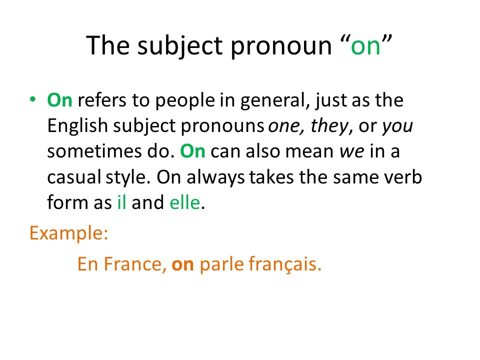 The subject pronoun on