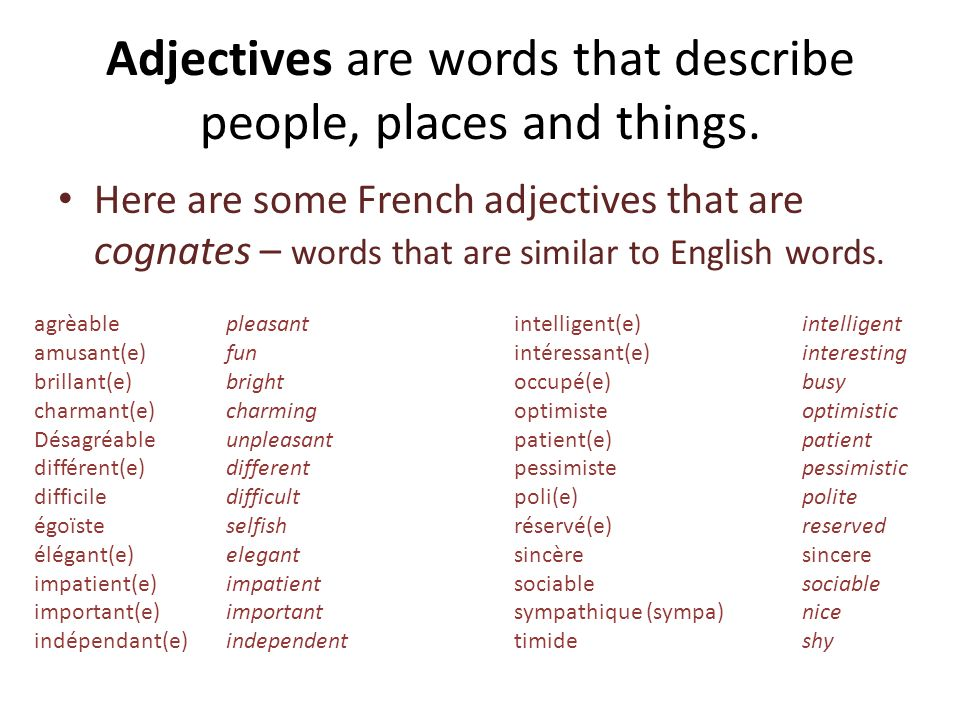 Adjectives are words that describe people, places and things.