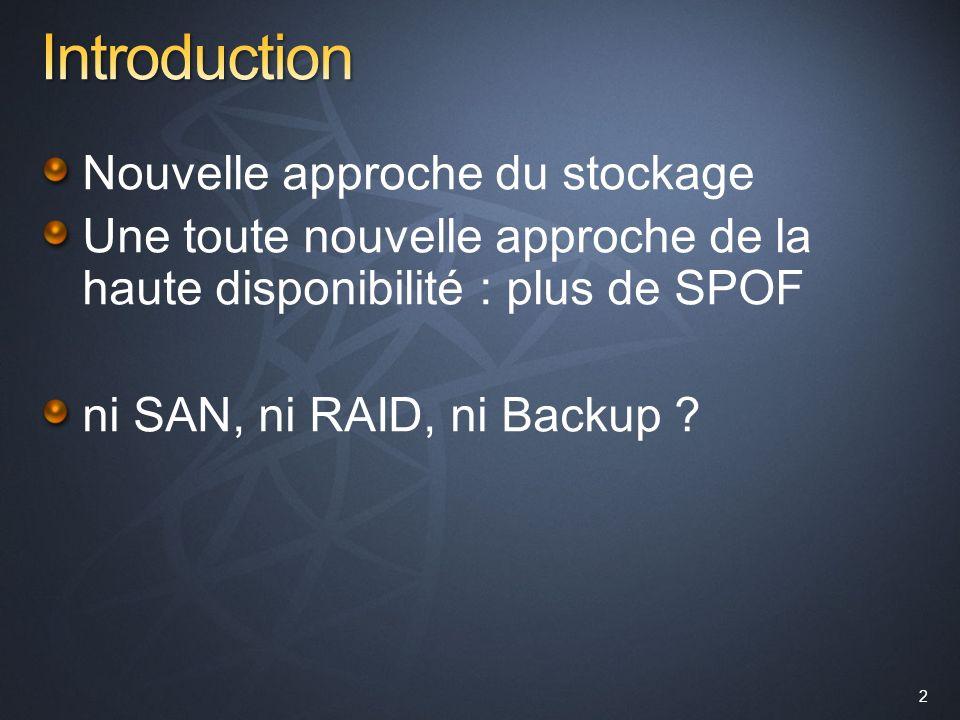 Introduction Nouvelle approche du stockage