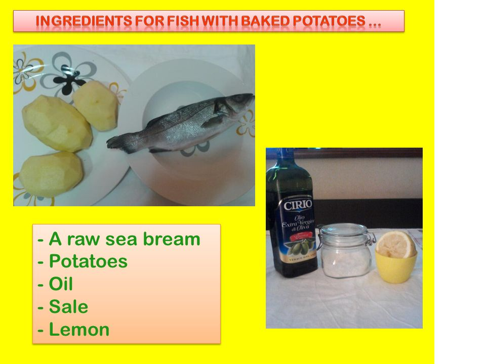 INGREDIENTS FOR FISH WITH BAKED POTATOES ...