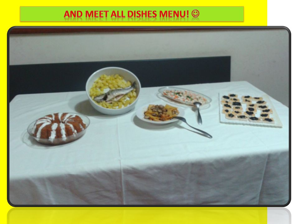 AND MEET ALL DISHES MENU! 