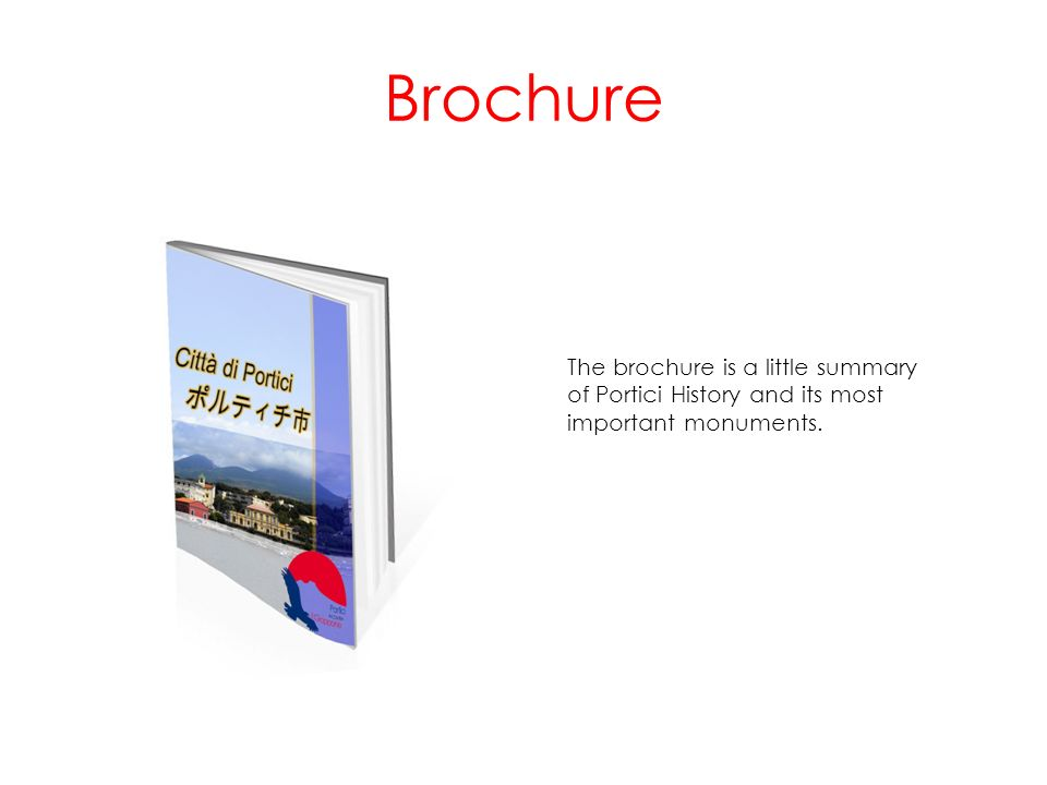 Brochure The brochure is a little summary of Portici History and its most important monuments.