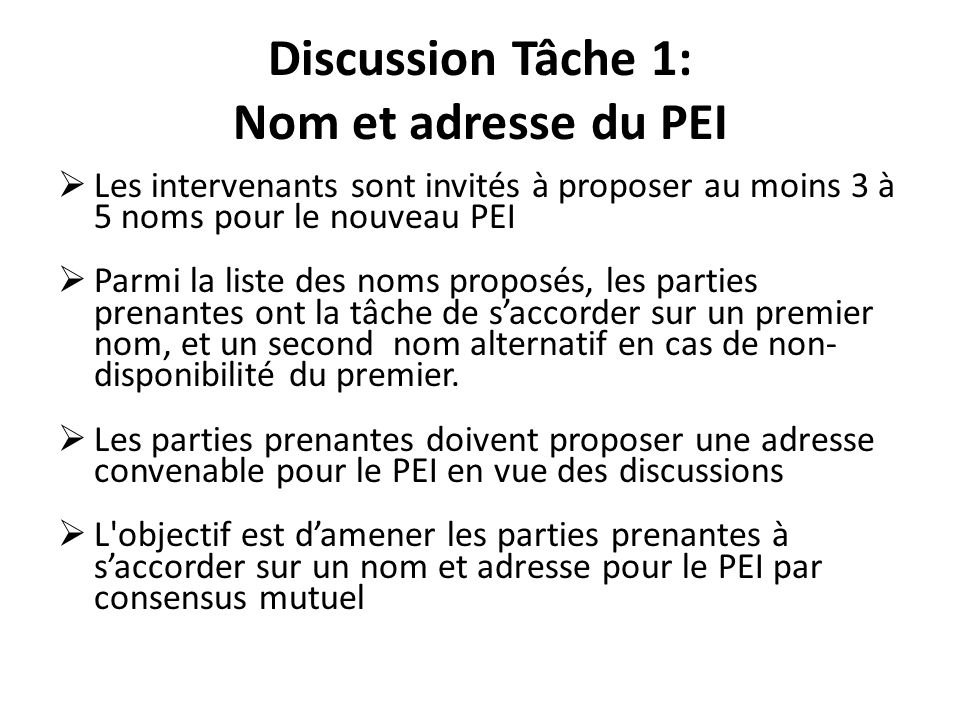 Discussion Tâche 1: Nom et adresse du PEI