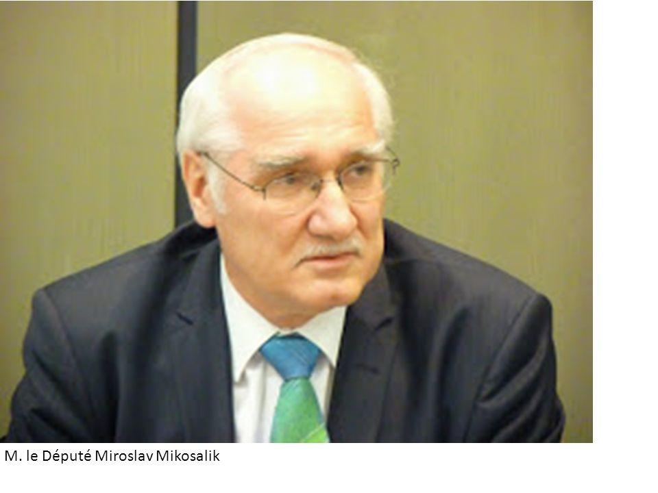 M. le Député Miroslav Mikosalik