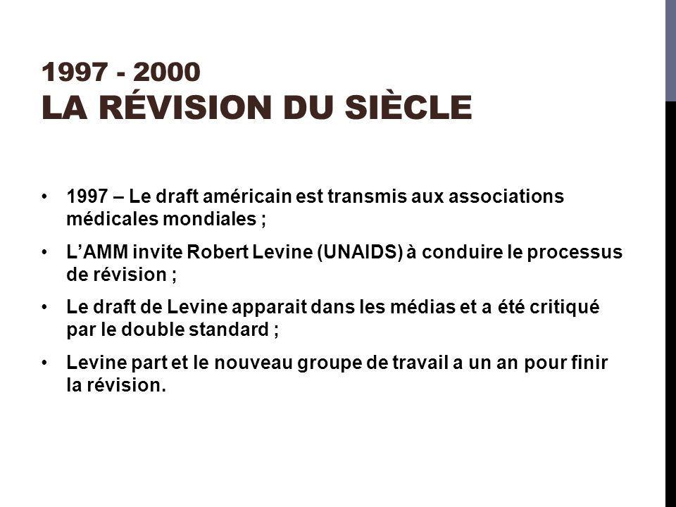 1997 - 2000 la révision du siècle 1997 – Le draft américain est transmis aux associations médicales mondiales ;