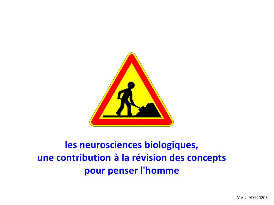 les neurosciences biologiques,