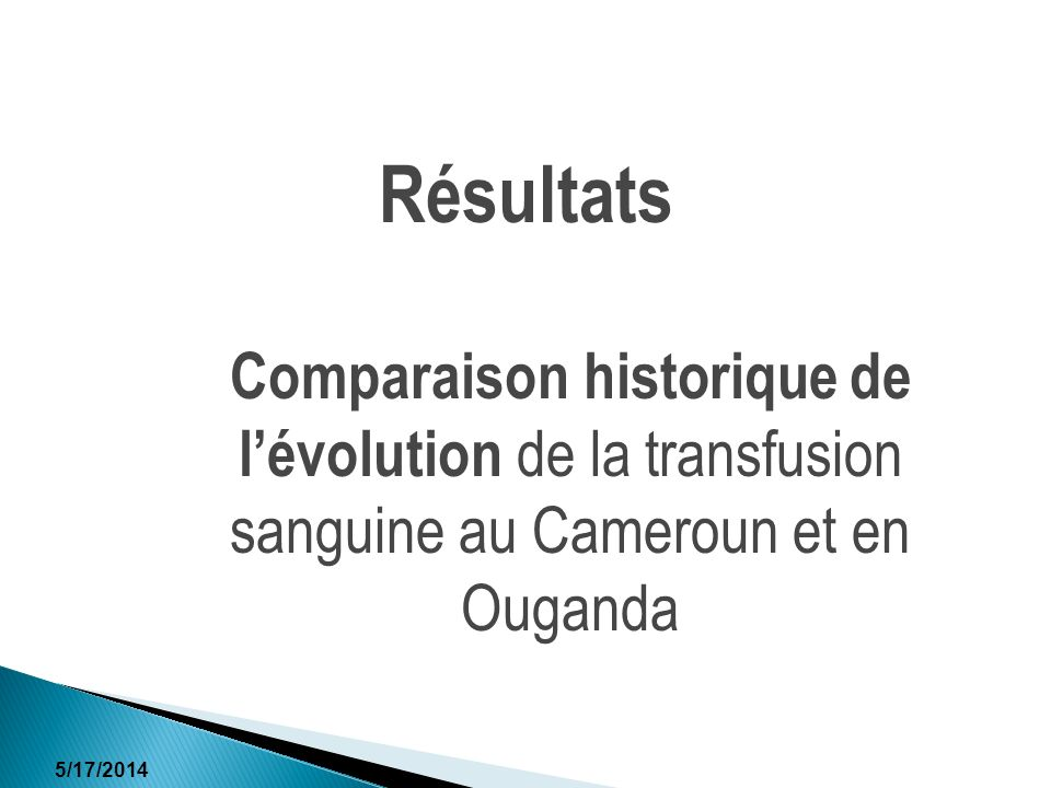 Résultats Comparaison historique de l'évolution de la transfusion sanguine au Cameroun et en Ouganda