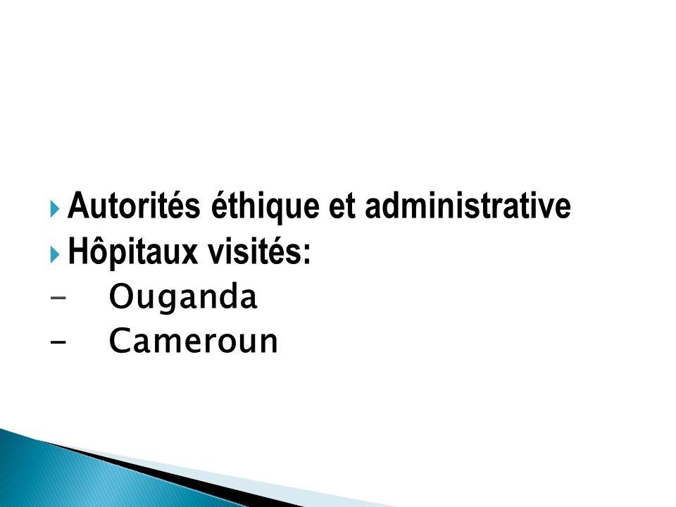 Autorités éthique et administrative Hôpitaux visités: