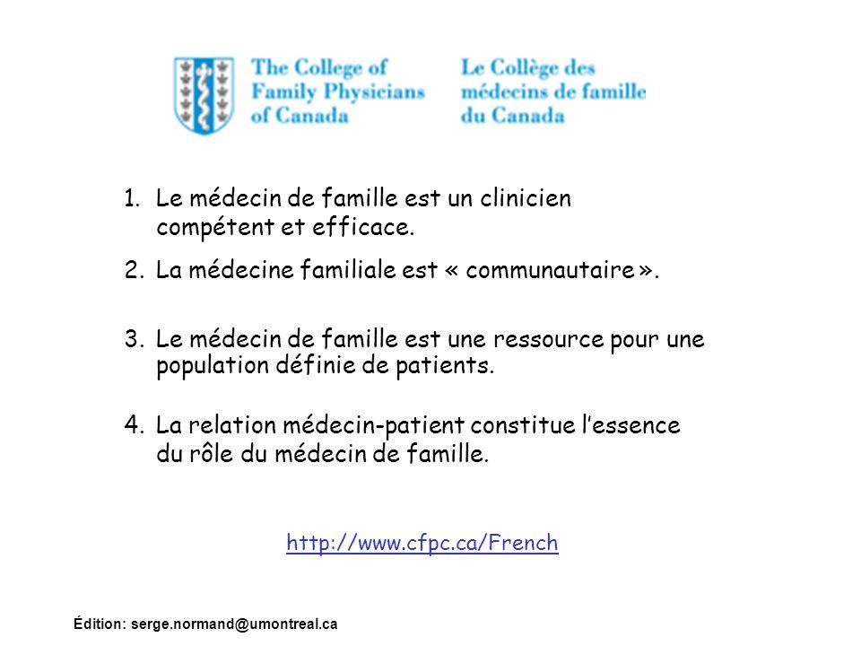 Le médecin de famille est un clinicien compétent et efficace.
