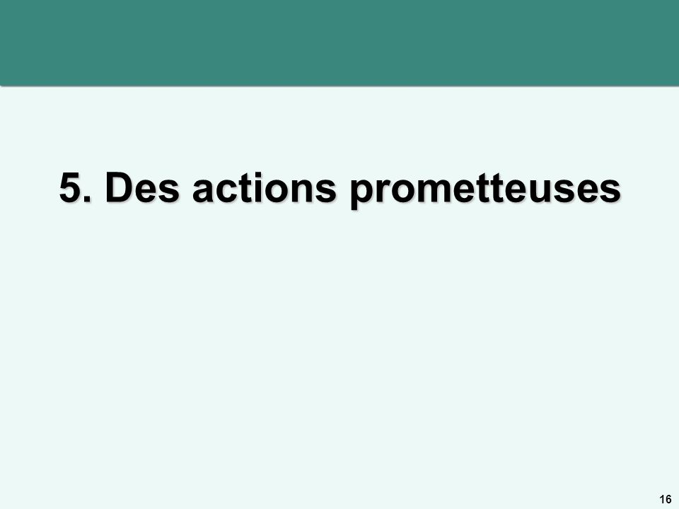 5. Des actions prometteuses