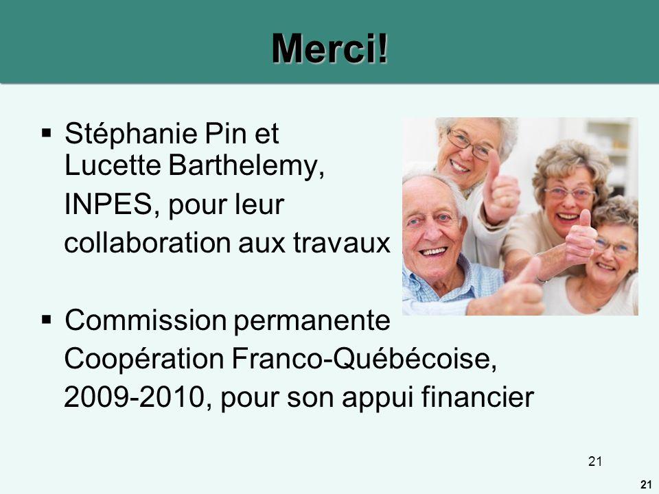 Merci! Stéphanie Pin et Lucette Barthelemy, INPES, pour leur