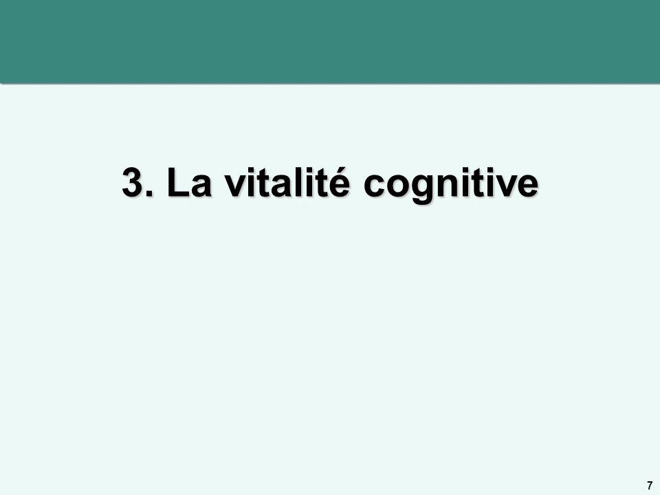 3. La vitalité cognitive 7 7