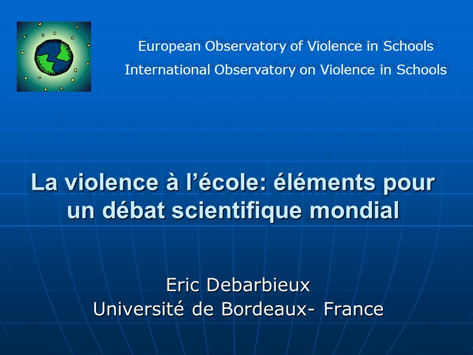 La violence à l'école: éléments pour un débat scientifique mondial