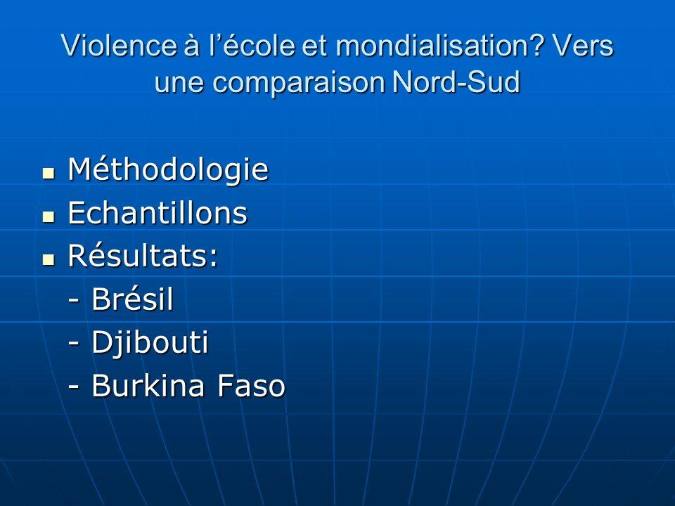 Violence à l'école et mondialisation Vers une comparaison Nord-Sud