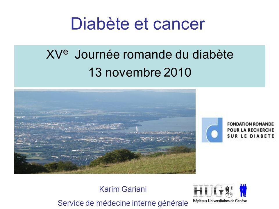 Diabète et cancer XVe Journée romande du diabète 13 novembre 2010
