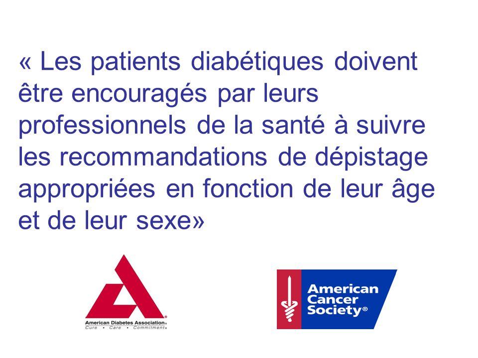 « Les patients diabétiques doivent être encouragés par leurs professionnels de la santé à suivre les recommandations de dépistage appropriées en fonction de leur âge et de leur sexe»