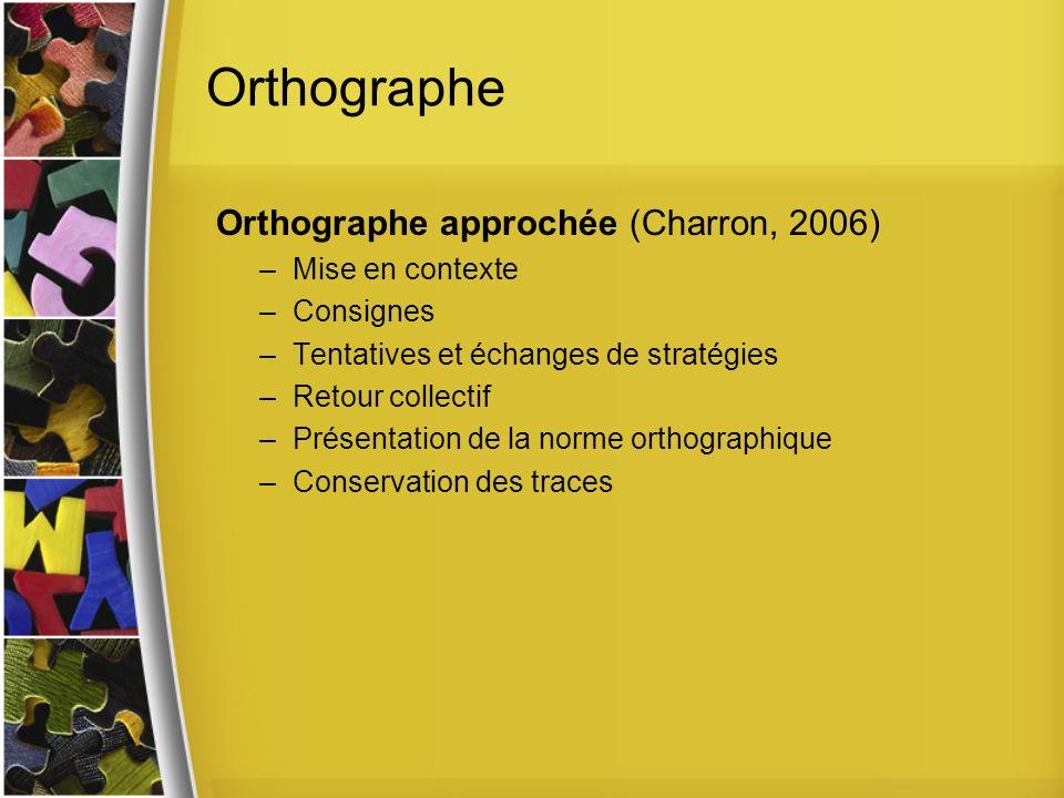 Orthographe Orthographe approchée (Charron, 2006) Mise en contexte